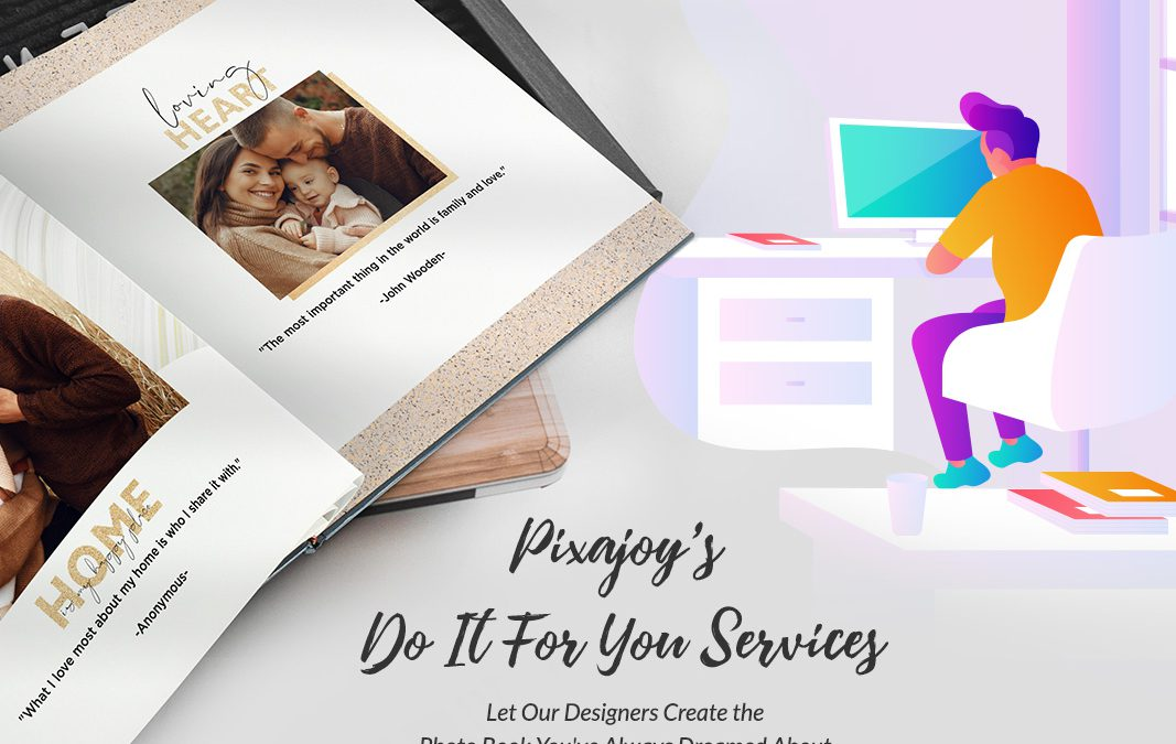 NEW: Introducing Pixajoy's 'Do It For You' (DFY) Design Services